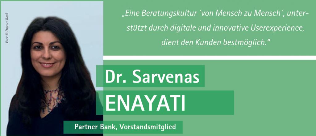 """Auf dem Bild ist Partner Bank Vorstandsmitglied Dr. Sarvenas Enayati zu sehen. Das Bild beinahaltet ebenso das Statement: """"Eine Beratungskultur von Mensch zu Mensch, unterstützt durch digitale und innovative Userexperience dient den Kunden bestmöglich."""""""
